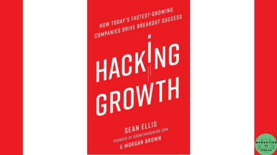 Hacking Growth: Impara cos'è il Growth Hacking dal suo creatore Sean Ellis