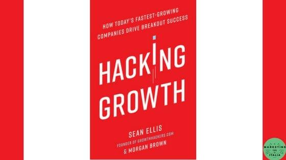 Hacking Growth: Impara cos'è il Growth Hacking dal suo creatore Sean Ellis