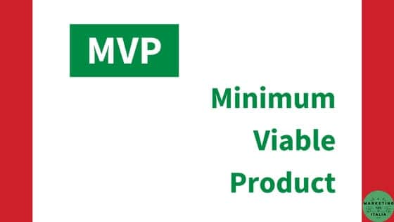 Cos'è il Minimum Viable Product o MVP?
