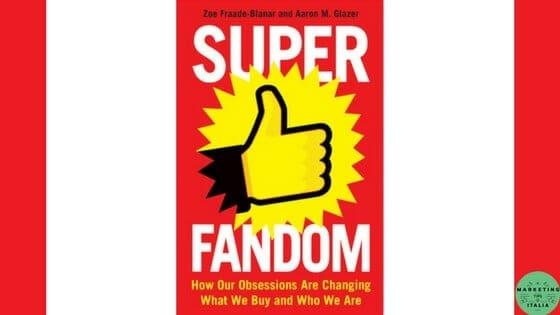 Superfandom – In che modo le nostre ossessioni stanno cambiando ciò che compriamo e chi siamo