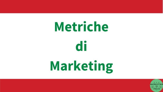 Metriche di Marketing per monitorare le performance