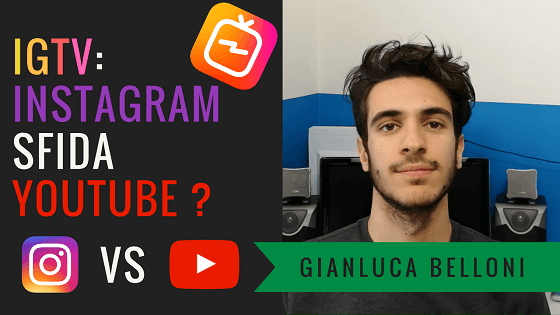 IGTV | INSTAGRAM sfida YOUTUBE con i video verticali