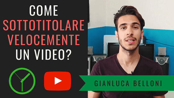 Come SOTTOTITOLARE VELOCEMENTE un VIDEO su Youtube