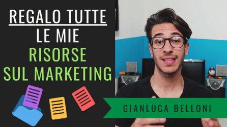 REGALO le mie RISORSE sul MARKETING per ringraziarvi